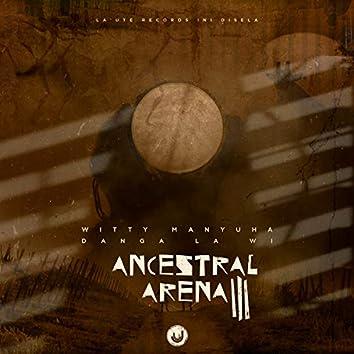 Ancestral Arena III: Danga La Wi