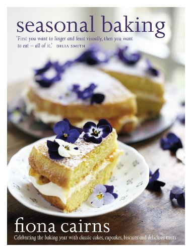 Seasonal Baking: Celebrating the baking year with classic cakes, cupcakes, biscuits and delicious treats (English Edition)