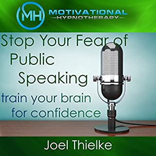 Stop Your Fear of Public Speaking, Train Your Brain for Confidence with Self-Hypnosis and Meditation cover art