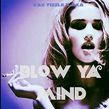 Blow Ya Mind (feat. Aka)