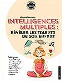 ... intelligences multiples - Révéler les talents de son enfant