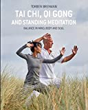 Tai Chi, Qi Gong and Standing Meditation: Balance in mind, body and soul