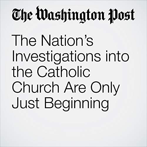 The Nation's Investigations into the Catholic Church Are Only Just Beginning audiobook cover art