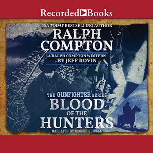 Blood of the Hunters Audiobook By Ralph Compton,                                                                                        Jeff Rovin cover art