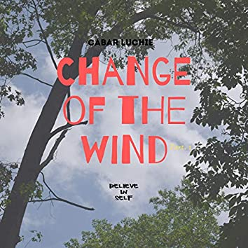 Change of the Wind, Pt. 1