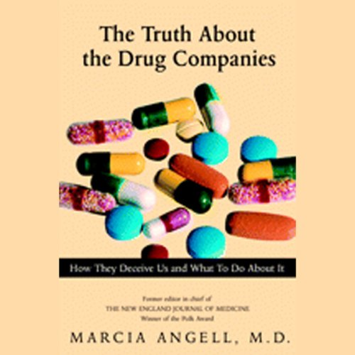The Truth About the Drug Companies audiobook cover art