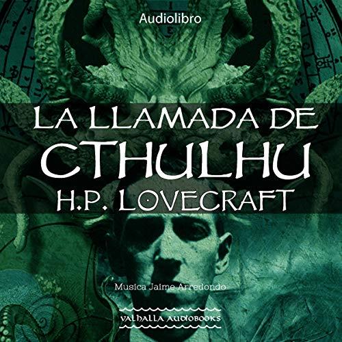 La llamada de Cthulhu [Call of Cthulhu] Audiobook By Howard Phillips Lovecraft cover art