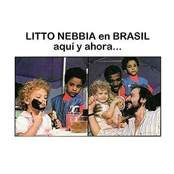 En Brasil, Aquí y Ahora…