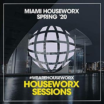 Miami Houseworx (Spring '20)