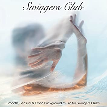 Swingers Club – Smooth, Sensual & Erotic Background Music for Swingers Clubs