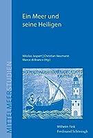 Ein Meer und seine Heiligen: Hagiographie im mittelalterlichen Mediterraneum