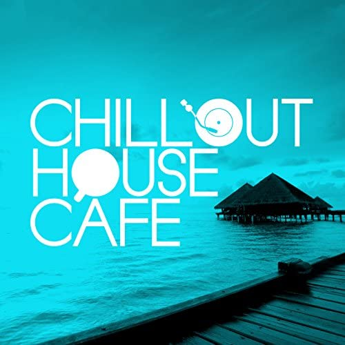Chill House Music Cafe
