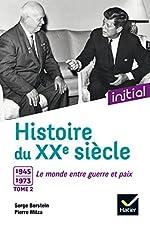 Initial - Histoire du XXe siècle - Tome 2, 1945-1973, le monde entre guerre et paix - Edition 2017 de Jean Guiffan