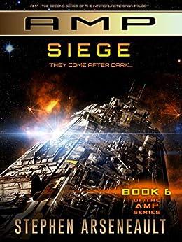 AMP Siege: (Book 6) by [Stephen Arseneault]