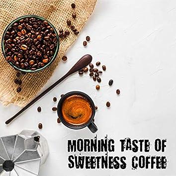 Morning Taste of Sweetness Coffee