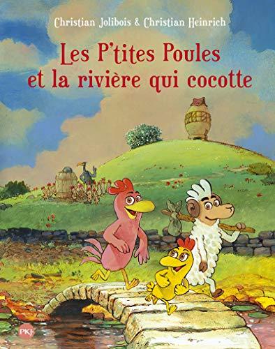 Les P'tites Poules - tome 18 : Les P'tites poules et la rivière qui cocotte (18)