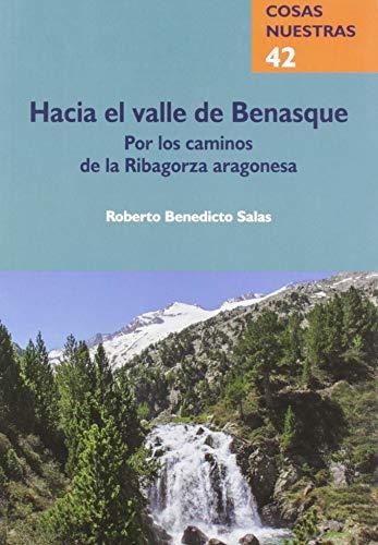 Hacia el valle de Benasque: Por los caminos de la Ribagorza aragonesa: 42 (Cosas Nuestras)
