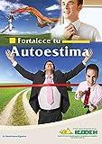 Fortalece Tu Autoestima: Incluye material de audio para fortalecer tu Autoestima.