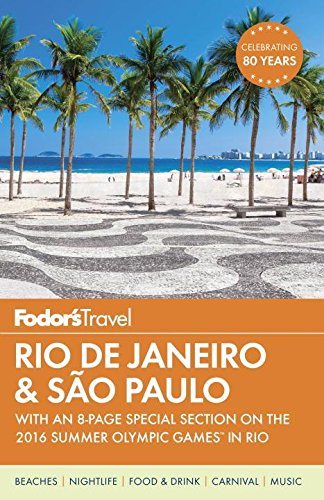 Fodor's Rio de Janeiro & Sao Paulo: With an 8-page Special Section on the 2016 Summer Olympic Games in Rio (Travel Guide)