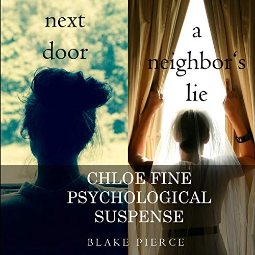 Chloe Fine Psychological Suspense Bundle: Next Door (Book #1) and A Neighbor's Lie (Book #2) audiobook cover art
