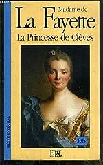 La princesse de Clèves Précédé de Histoire de la princesse de Montpensier sous le règne de Charles IX (Grands classiques) de Marie-Madeleine Pioche de La Vergne La Fayette