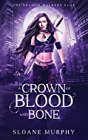 A Crown of Blood and Bone (The Shadow Walkers Saga)