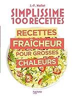 Simplissime 100 recettes - Recettes fraîcheur pour grosses chaleurs de Jean-François Mallet