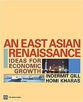 An East Asian Renaissance: Ideas for Economic Growth