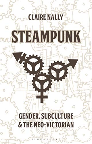 Steampunk: Gender, Subculture and the Neo-Victorian (Library of Gender and Popular Culture) steampunk buy now online