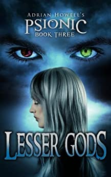 [Adrian Howell, Ayako Yamaguchi, Ray Ormandy]のLesser Gods (Psionic Pentalogy Book 3) (English Edition)