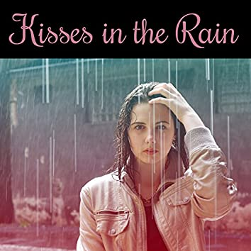 Kisses in the Rain - Romantic Moments, Love Flourishes, Gusts Heart, Soul Melodies, Fantastic Feeling, Evening Walk