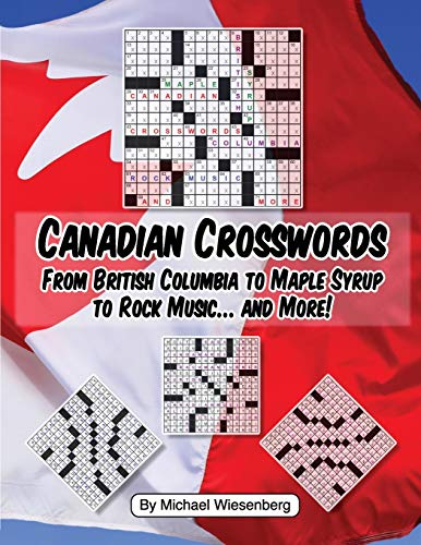 Canadian Crosswords: From British Columbia to Maple Syrup to Rock Music ... and
