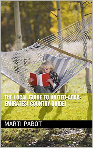 The Local Guide to United-Arab-Emirates( Country Guide) (English Editi