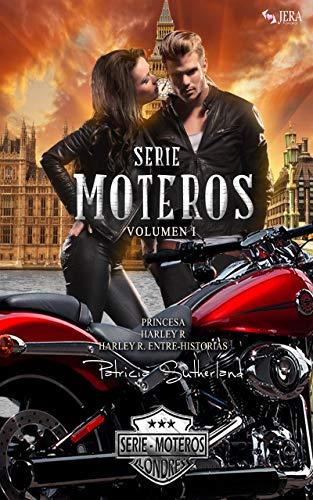 Serie Moteros Volumen I - Tres novelas románticas (Princesa #1, Harley R. #2 y...