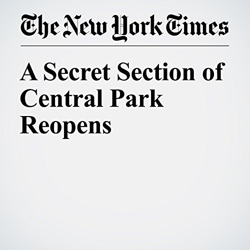 A Secret Section of Central Park Reopens audiobook cover art