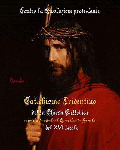 Catechismo Tridentino: Chiesa Cattolica XVI secolo (Via Pulchritudinis)