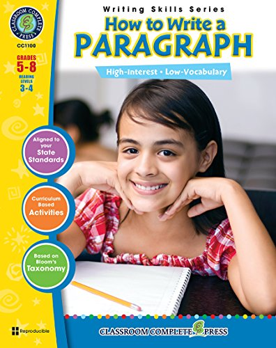 How to Write a Paragraph Gr. 5-8 (Writing Skills) - Classroom Complete Press