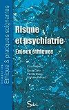Risque et psychiatrie - Enjeux éthiques