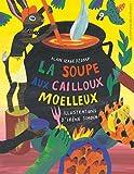 La soupe aux cailloux moelleux