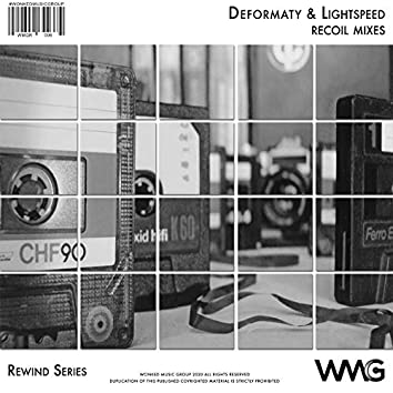 Rewind Series: Deformaty & Lightspeed - Recoil Mixes