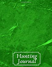"""Hunting Journal: Essential Journal Notebook, Hunts Record Keeper Logbook for Recording all Hunting activities & events Deer, Wild, Boar, Turkeys, ... 8.5"""" x 11"""" 120 pages (Hunting Record Log)"""