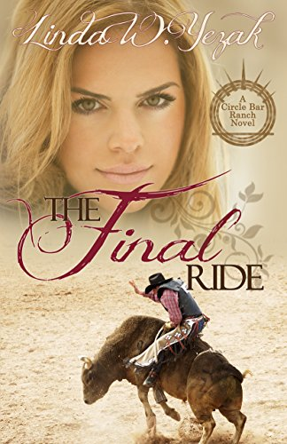 Book: The Final Ride - Circle Bar Ranch Series by Linda W. Yezak