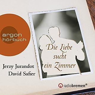 Die Liebe sucht ein Zimmer                   Autor:                                                                                                                                 David Safier,                                                                                        Jerzy Jurandot                               Sprecher:                                                                                                                                 div.                      Spieldauer: 58 Min.     3 Bewertungen     Gesamt 5,0