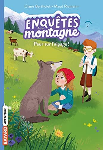 Peur sur l'alpage ! (Enquêtes à la montagne t. 6) (French Edition)