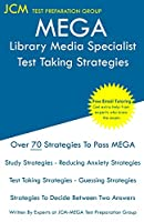 MEGA Library Media Specialist - Test Taking Strategies: MEGA 042 Exam - Free Online Tutoring - New 2020 Edition - The latest strategies to pass your exam.