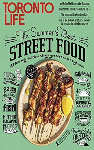 Toronto Life - The Summer's Best Street Food: 25 insanely delicious things you need to taste right now (English Edition)