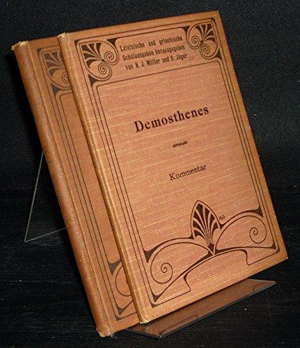 Demosthenes. Die Olynthischen und Philippischen Reden nebst der Rede über den Frieden. Zum Gebrauch für Schüler. [2 Bände: Text und Kommentar]. Herausgegeben von Hans Windel. (Sammlung lateinische ...