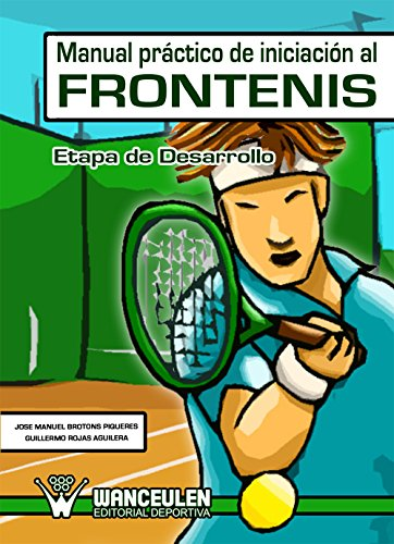 Manual práctico de Iniciación al Frontenis: Etapa de desarrollo ...