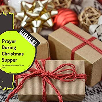 Prayer During Christmas Supper - Family Celebration Time, Vol. 2