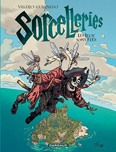 Sorcelleries - tome 3 - Les jeux sont fées ! (3)